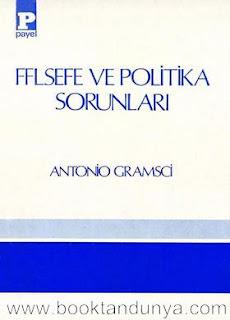 Antonio Gramsci - Felsefe ve Politika Sorunları