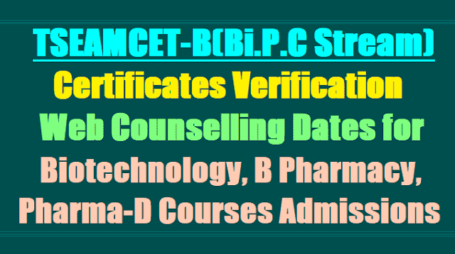 TSEAMCET 2019 Biotechnology, B Pharmacy, Pharma-D Courses Certificates Verification, Web Counselling Dates for Web options entry
