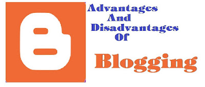Advantages And Disadvantages Of Blogging
