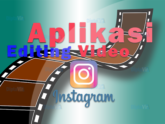 aplikasi-edit-video-instagram-yang-lagi-trend