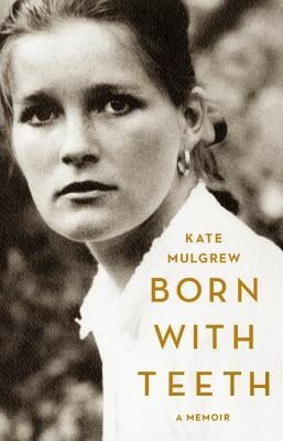 Born with Teeth by Kate Mulgrew