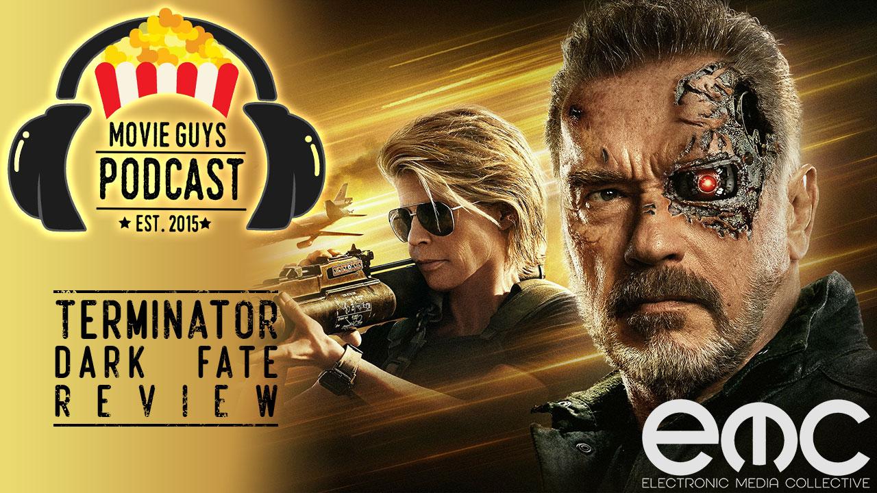 Movie Guys Podcast – Terminator Dark Fate Review