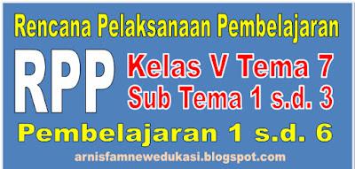 RPP KELAS 5 TEMA 7 SEMESTER 2 (GENAP) KURIKULUM 2013 REVISI 2017