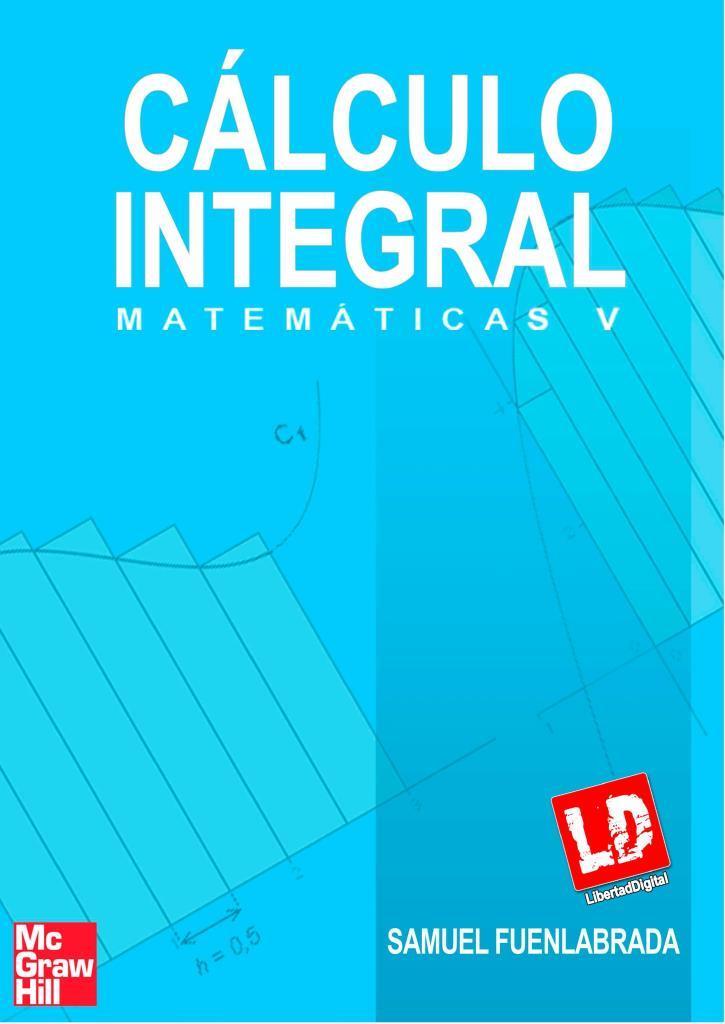 Matemáticas V: Calculo integral, 2da Edición – Samuel Fuenlabrada