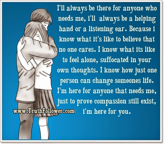 Quotes About Love Relationships: I'll Always Be There For Anyone Who Needs Me
