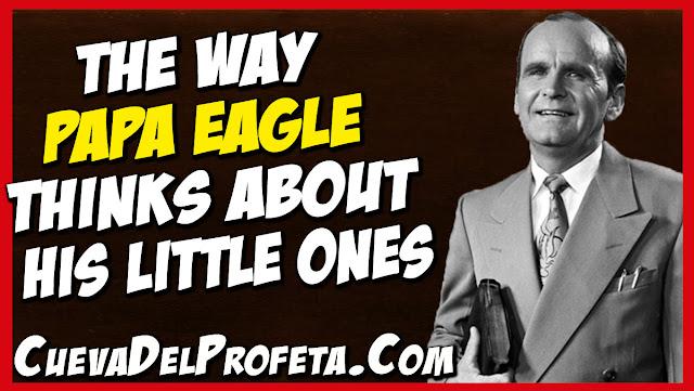 The way Papa Eagle thinks about His little ones - William Marrion Branham Quotes