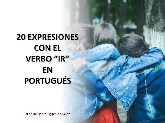 verbo ir, portugués, expresiones, traductora de portugués, traducciones de portugués