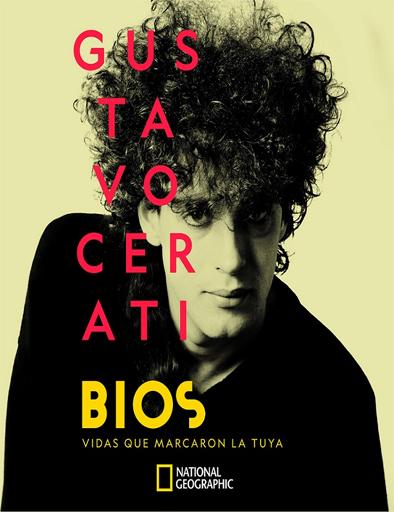 Bios: Vidas que marcaron la tuya Gustavo Cerati