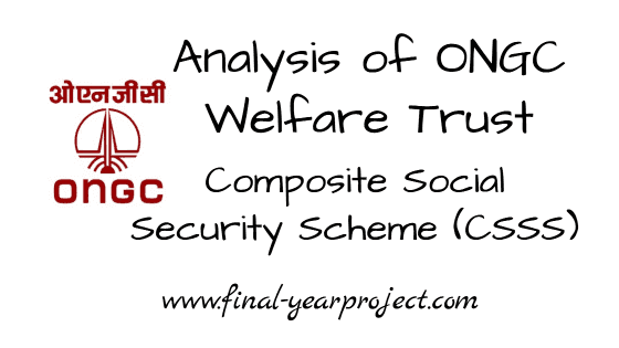 Analysis of ONGC Welfare Trust Composite Social Security Scheme (CSSS)