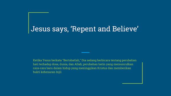 """Yesus Berkata, """"Bertobat dan percayalah"""""""