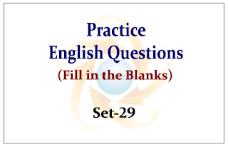 Practice English Questions (Fill in the Blanks) Set-29