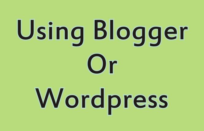 Blogger or Wordpress For Making Money Online?