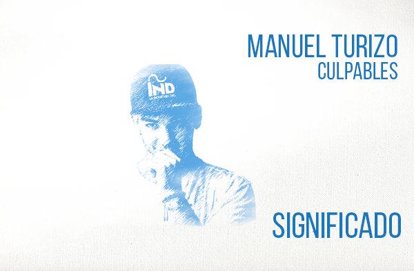 Culpables significado de la canción Manuel Turizo.