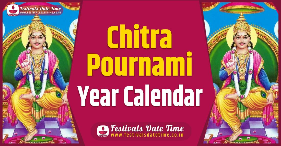 Chitra Pournami Year Calendar, Chitra Pournami Festival Schedule