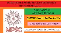 Maharashtra Public Service Commission Recruitment 2017- Assistant Director