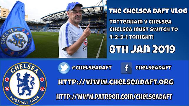 Tottenham v Chelsea | Chelsea must switch to 4-2-3-1 tonight | The Chelsea Daft Vlog