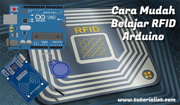 Cara Mudah dan Cepat Belajar RFID MFRC522 Arduino