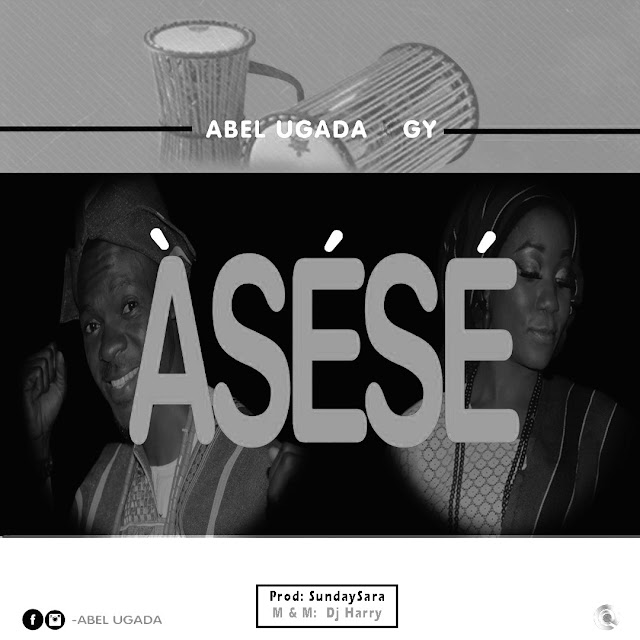 #MUSIC: ASESE- ABEL UGADA ft GY