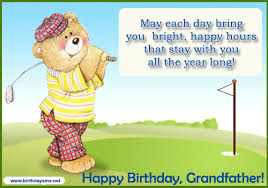 Happy Birthday wishes for grandfather: may each day bring you bright,