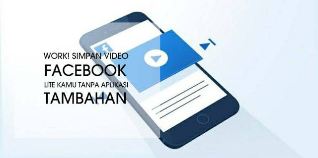 Cuma 30 detik! kamu langsung bisa menyimpan video dari facebook lite ke galeri hape tanpa aplikasi tambahan