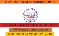 Cochin Shipyard Recruitment 2018 – 42 Senior Project Officers & Project Officers