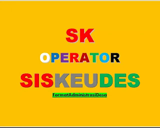 "<img src=""https://3.bp.blogspot.com/-aciFg5yHPCU/XHXE_5XcFnI/AAAAAAAAAQA/nxzdT7pHas0MI05BsIMEBcJ-gh_pN2SCQCLcBGAs/s320/sk-operator-siskeudes-sk-admin-desa-sid-terbaru-2019.webp"" alt=""sk operator siskeudes-admin desa terbaru""/>"