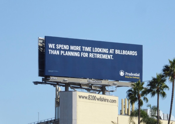 more time looking billboards than planning retirement Prudential