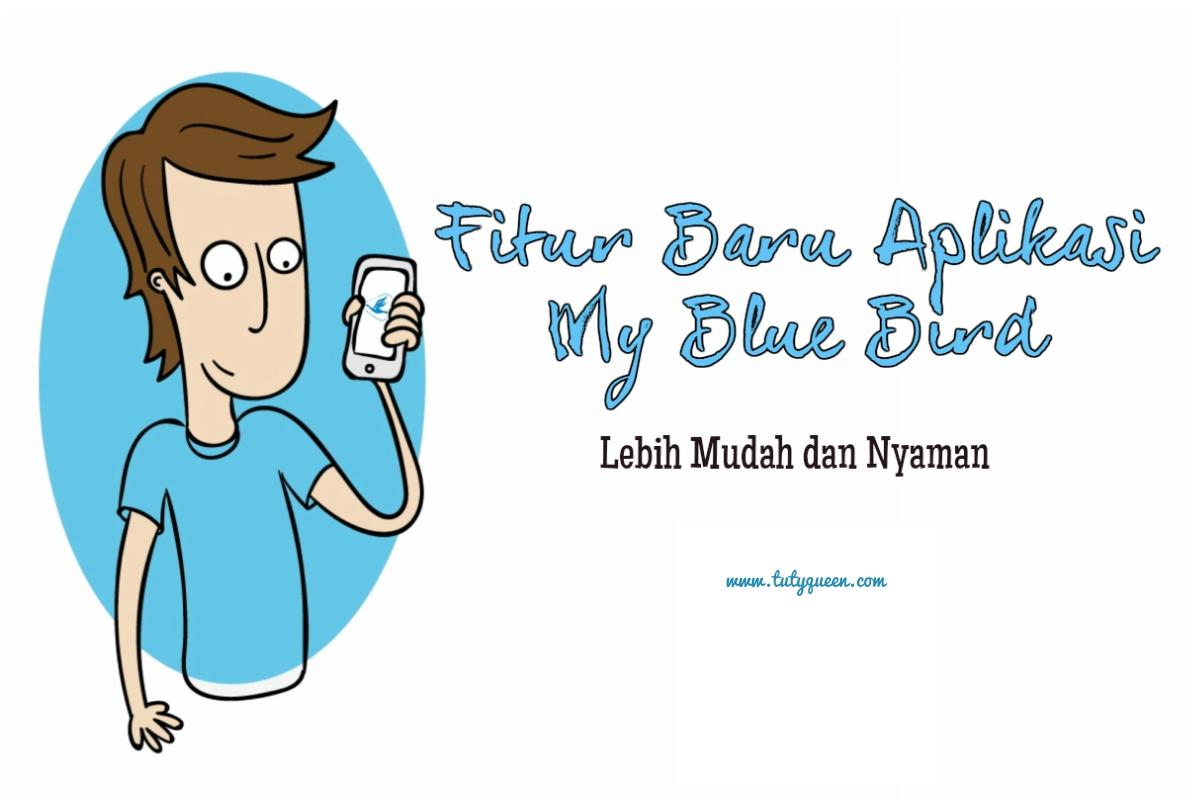 Fitur Baru Aplikasi My Blue Bird Lebih Mudah Dan Nyaman Travel Beauty