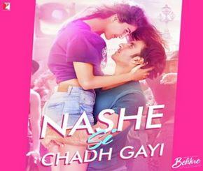 Nashe Si Chadh Gayi