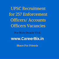 UPSC Recruitment for 257 Enforcement Officers/ Accounts Officers Vacancies