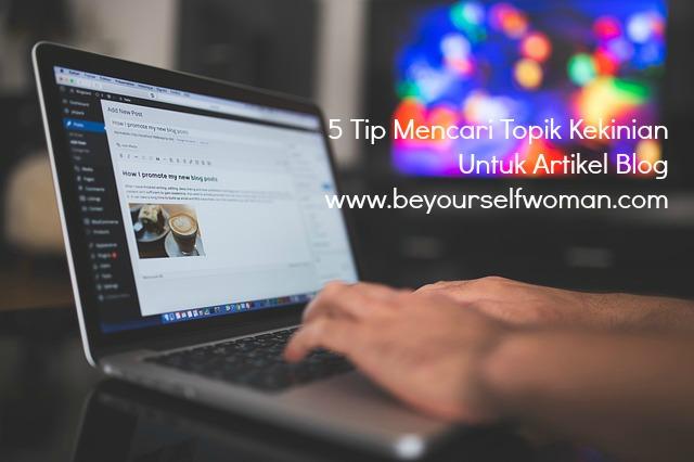 tip mencari topik kekinian artikel blog