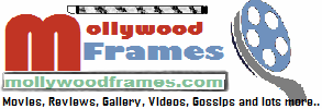 Mollywood Frames | Malayalam films, Latest Online Reviews