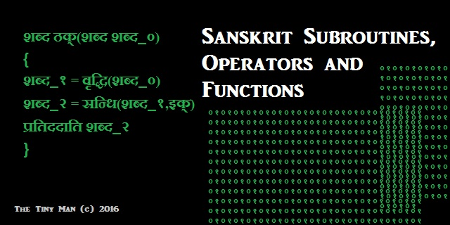 Sanskrit Subroutines, Operators and Functions