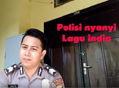 Polisi nyanyi lagu india
