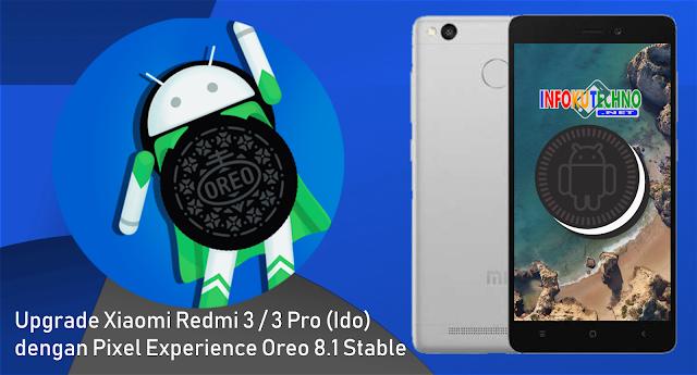 Upgrade Xiaomi Redmi 3 / 3 Pro (Ido) dengan Pixel Experience Oreo 8.1 Stable