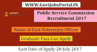 Public Service Commission Recruitment 2017- 21 Veterinary Officer