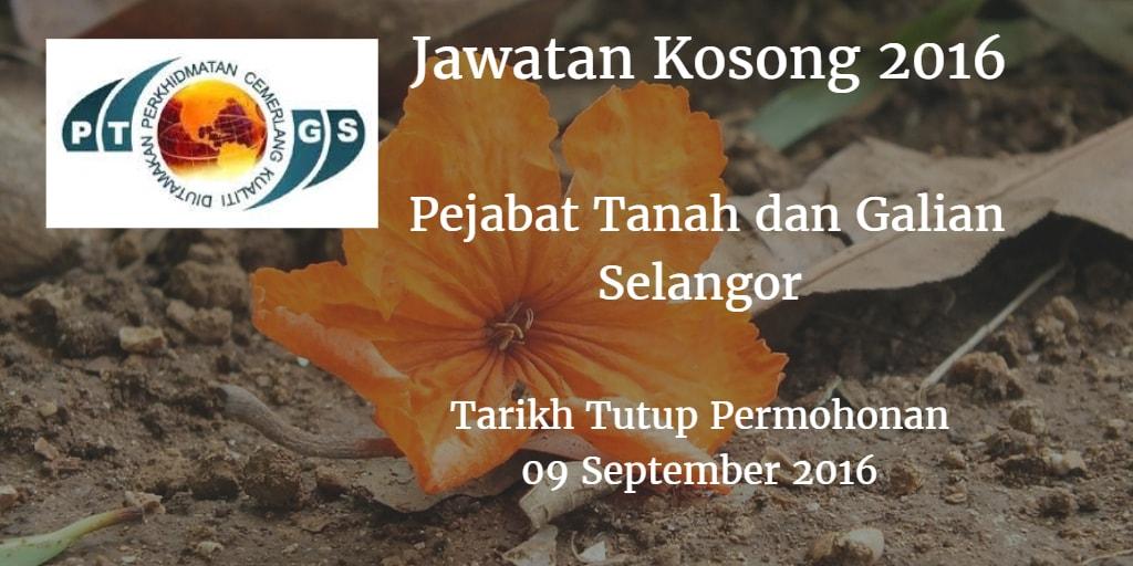 Jawatan Kosong Pejabat Tanah dan Galian Selangor 09 September 2016