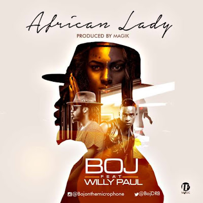 BOJ Ft. Willy Paul – African Lady