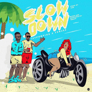 Jaypomping Ft Femzee - Slow Down [New Song] - www.mp3made.com.ng