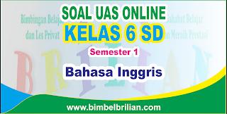 mempublikasikan latihan soall ulangan tengah semester berbentuk online Soal UAS Bahasa Inggris Online Kelas 6 SD Semester 1 ( Ganjil ) - Langsung Ada Nilainya
