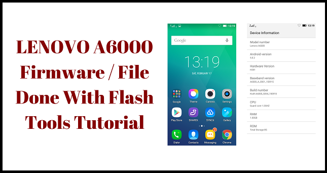 ALL TESTED FIRMWARE: Lenovo A6000 Firmware / Flash Done With Flash
