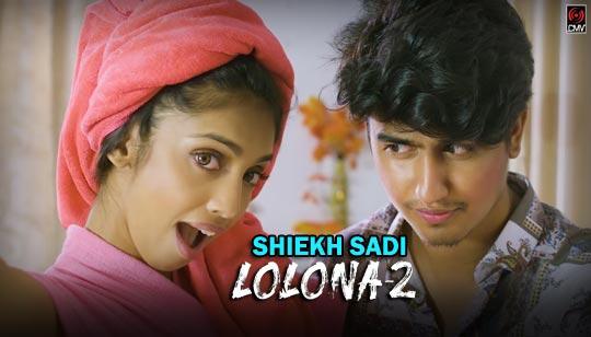 Lolona 2 by Shiekh Sadi Bengali Song 2019