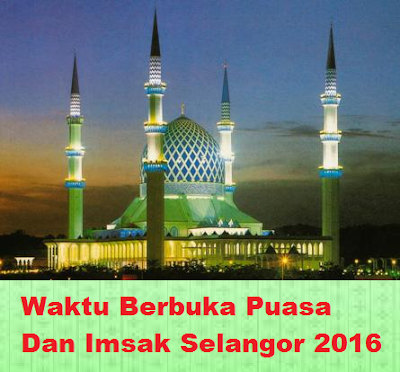 Waktu Berbuka Puasa Selangor 2016