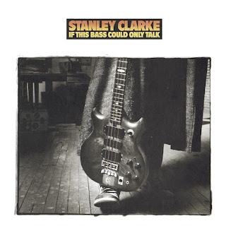 Stanley Clarke - 1988 - If this Bass could only talk