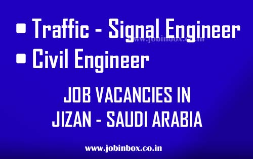 Civil Engineer – Construction Supervisor | Traffic Signal Engineer Job Vacancies in Jizan Saudi Arabia Propel Consult