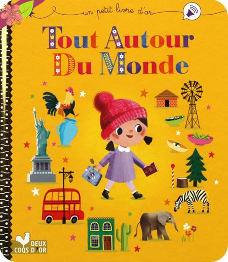 Tout autour du monde d'Aurélie Desfour et  Jenny Wrenn - Deux coqs d'or