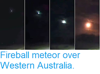 https://sciencythoughts.blogspot.com/2018/08/fireball-meteor-over-western-australia.html