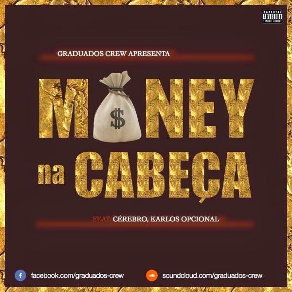 """GraduadosCrew lança as musicas """"Money Na Cabeça"""" e """"Fucking Real"""""""