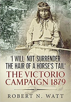 'I Will Not Surrender the Hair of a Horse's Tail': The Victorio Campaign 1879