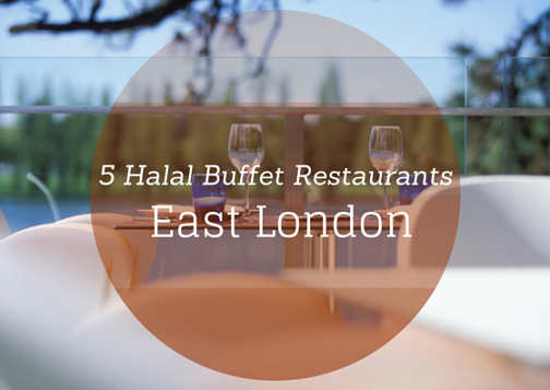 Halal buffet restaurants East London